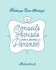 Conseils Avvisés pour juenes parents, frédérique corre montaigu, marabout