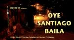 oye santiago baila, salsa, changui, pilon, cuba, santiago de cuba, aldo medina caballero, laurent combelles, documentaire, crowdfunding
